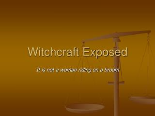 Witchcraft Exposed