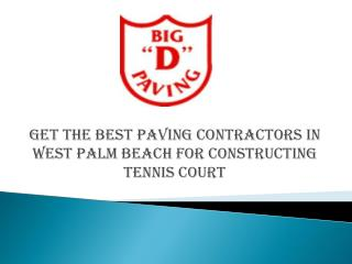 Get The Best Paving Contractors in West Palm Beach for constructing Tennis Court