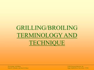 GRILLING/BROILING TERMINOLOGY AND TECHNIQUE