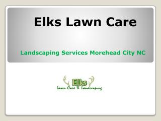 Landscaping Services Morehead City NC
