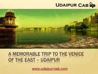 A Memorable Trip to The Venice Of The East – Udaipur