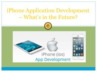 iPhone Application Development – What's in the Future