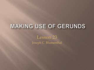 Making Use of Gerunds