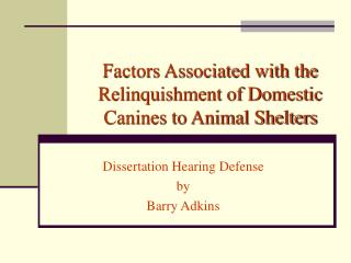 Factors Associated with the Relinquishment of Domestic  Canines to Animal Shelters