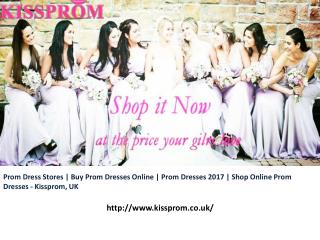 Prom Dress Stores | Buy Prom Dresses Online | Prom Dresses 2017 | Shop Online Prom Dresses - Kissprom, UK