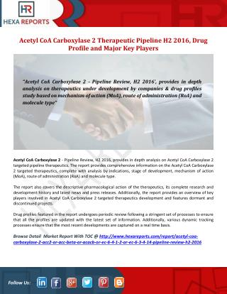 Acetyl CoA Carboxylase 2 H2 2016 Therapeutics Review Featuring Drug Profiles Analysis