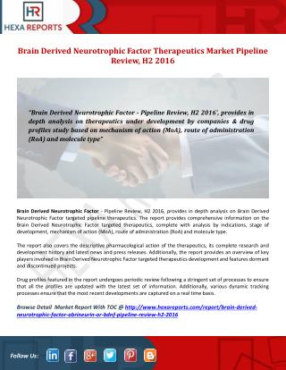 Brain Derived Neurotrophic Factor Market, Therapeutics Landscape and  Pipeline Review H2 2016