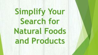 Simplify Your Search for Natural Foods and Products
