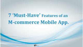 7 'Must-Have' Features of an m-commerce mobile app