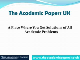 The Academic Papers UK - Your Academic Problems Solver