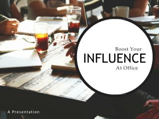Boost Your Influence At Office