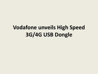 Vodafone Unveils High Speed 3G/4G USB Dongle