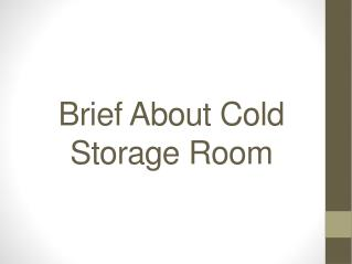 Intruduction of cold room