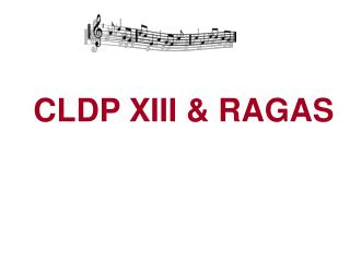 CLDP XIII & RAGAS