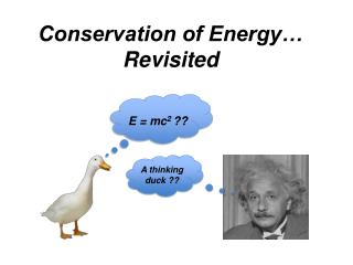 Conservation of Energy… Revisited