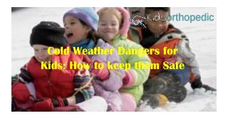 Cold Weather Dangers for Kids: How to keep them Safe