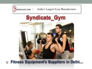 One of the Best Fitness Equipments Suppliers in Delhi
