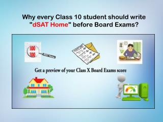 "Why every Class 10 student should write ""dSAT Home"" before board exams?"