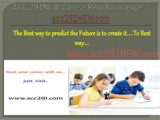 ACC 291NEW Course Real Knowledge / acc291NEW dotcom