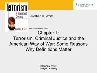 Chapter 1: Terrorism, Criminal Justice and the American Way of War: Some Reasons Why Definitions Matter