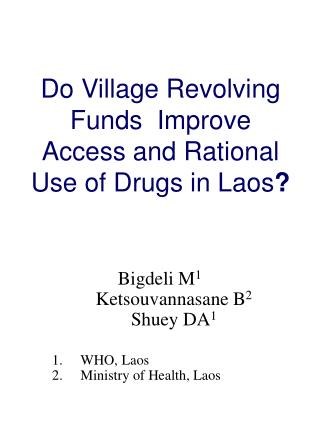 Do Village Revolving  Funds  Improve Access and Rational Use of Drugs in Laos