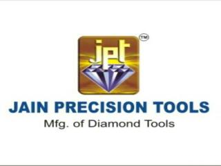 jain Precision Tools - Diamond Tools Manufacturer