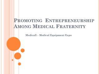 Promoting Entrepreneurship Among Medical Fraternity
