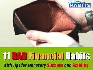 11 Bad Financial Habits (Tips for Monetary Success and Stability)