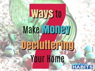 7 Ways to Make Money Decluttering Your Home