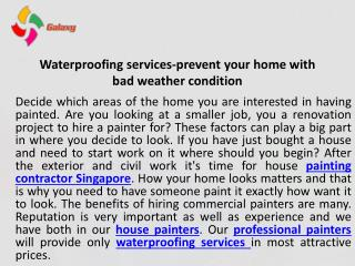 Waterproofing services prevent your home with bad weather condition
