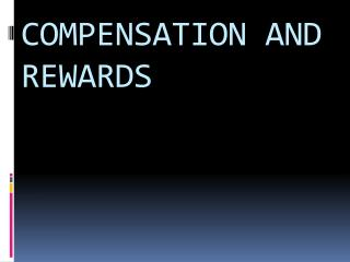 COMPENSATION AND REWARDS