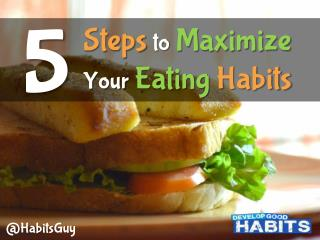 5 Steps to Maximize Your Eating Habits
