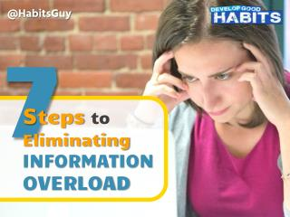 7 Steps to Eliminating Information Overload: A Guide for Online Entrepreneurs