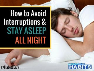 How to Avoid Interruptions and Stay Asleep All Night