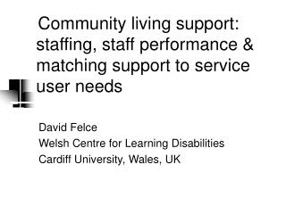Community living support: staffing, staff performance & matching support to service user needs
