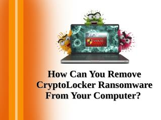 How Can You Remove CryptoLocker Ransomware From Your Computer?