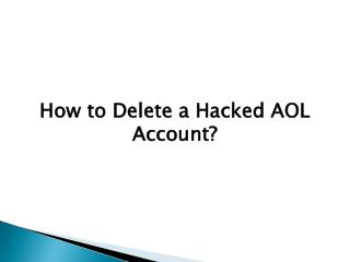 How To Delete A Hacked Aol Account?