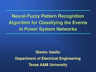 Neural-Fuzzy Pattern Recognition Algorithm for Classifying the Events in Power System Networks