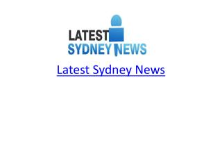 Latest Sydney News