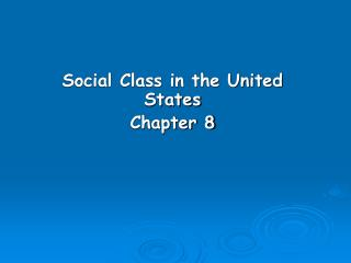 Social Class in the United States Chapter 8