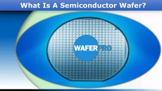 What Is A Semiconductor Wafer?