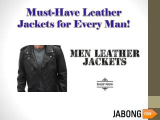 Must-Have Leather Jackets for Every Man
