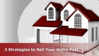 3 Strategies to Sell Your Home Fast