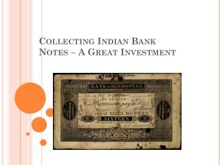 Collecting Indian Bank Notes – A Great Investment!