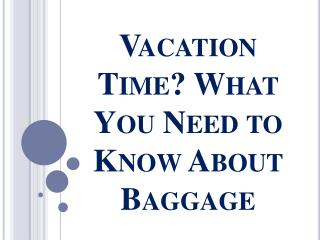 Vacation Time? What You Need to Know About Baggage