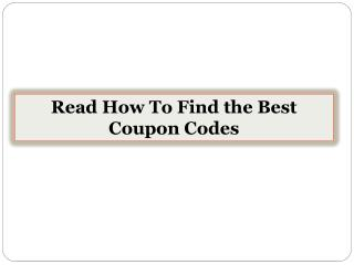 Read How To Find the Best Coupon Codes