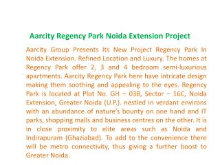 Regency Park Noida &^+91 9899303232^& Aarcity Regency Park