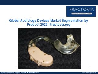 Audiology Devices Market share to grow at 5.8% CAGR from 2016 to 2023