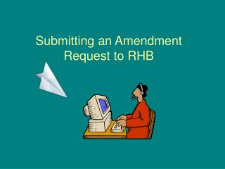 Submitting an Amendment Request to RHB