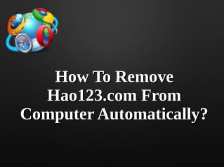 How To Remove Hao123.com From Computer Automatically?